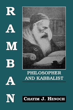 Ramban: Philosopher and Kabbalist: On the Basis of His Exegesis to the Mitzvoth by Chayim Henoch