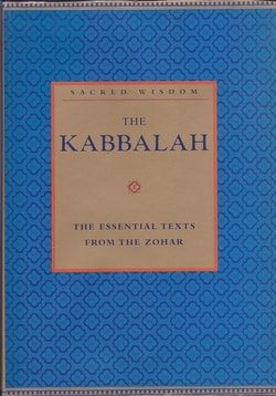 The Kabbalah The Essential Texts from the Zohar