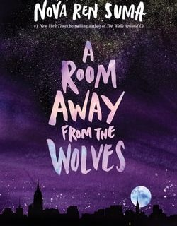 A Room Away From the Wolves Nova by Ren Suma
