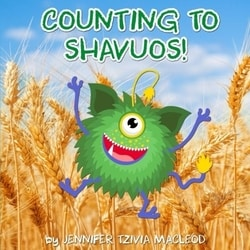 Counting to Shavuos! by Jennifer Tzivia MacLeod