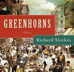 Green­horns: Stories by Richard Slotkin