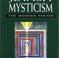 Jewish Mysticism: The Modern Period by Joseph Dan
