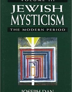 Jewish Mysticism: The Modern Period by Joseph Dan