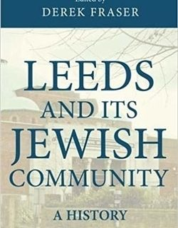 Leeds and its Jewish community: A history by Derek Fraser