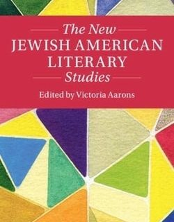 The New Jewish American Literary Studies by Victoria Aarons
