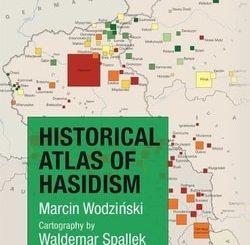 Historical Atlas of Hasidism by Marcin Wodziński