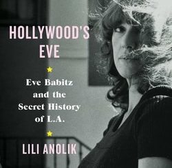 Hollywood's Eve by Lili Ano­lik