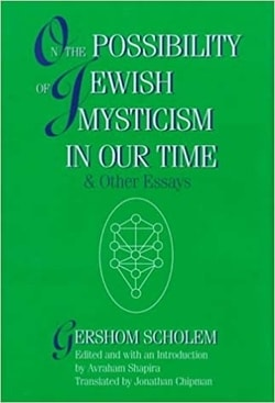 On the Possibility of Jewish Mysticism in Our Time by Gershom S Scholem
