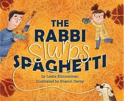 The Rab­bi Slurps Spaghetti by Leslie Kim­mel­man