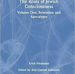 The Roots of Jewish Consciousness, Volume One: Revelation and Apocalypse by Erich Neumann