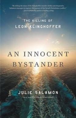 An Innocent Bystander: The Killing of Leon Klinghoffer by Julie Salamon