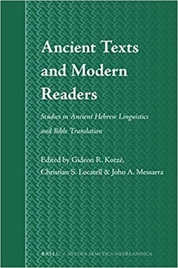 Ancient Texts and Modern Readers; by Gideon Kotzé, Christian S. Locatell and John A. Messarra