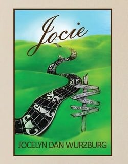 Jocie: Southern Jewish American Princess, Civil Rights Activist by Jocelyn Dan Wurzburg