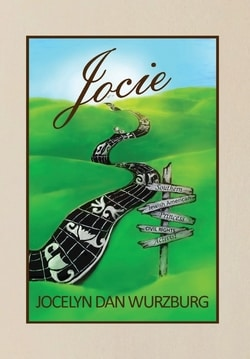 Jocie: Southern Jewish American Princess, Civil Rights Activist by Jocelyn Dan Wurzburg