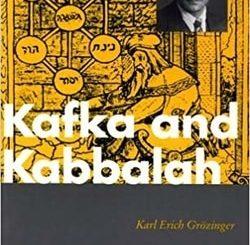 Kafka and Kabbalah by Karl-Erich Grozinger