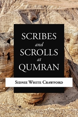 Scribes and Scrolls at Qumran by Sidnie White Crawford