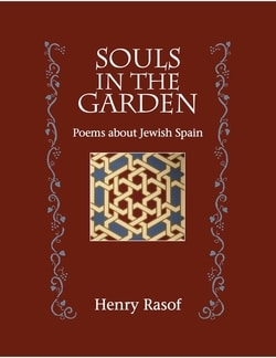 Souls in the Garden: Poems About Jewish Spain by Henry Rasof