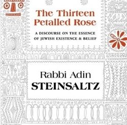 Thirteen Petalled Rose: A Discourse on the Essence of Jewish Existence And Belief by Adin Steinsaltz