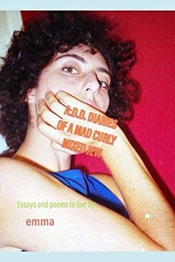 A.D.D Diaries of A Mad Curly Mixed Jew: funny stories and poems to live by by emma estrada