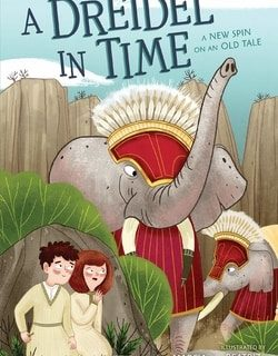 A Dreidel in Time: A New Spin on an Old Tale by Marcia Berneger