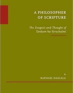 A Philosopher of Scripture The Exegesis and Thought of Tanḥum ha-Yerushalmi by Raphael Dascalu