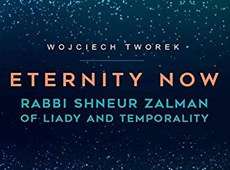 Eternity Now: Rabbi Shneur Zalman of Liady and Temporality by Wojciech Tworek