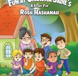 Fun at Grandma Sadie's: A Story for Rosh Hashanah by Sarah Mazor