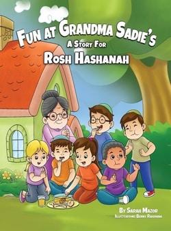 Fun at Grandma Sadie's: A Story for Rosh Hashanah by Sarah Mazor