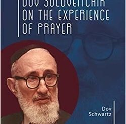 Rabbi Joseph Dov Soloveitchik on the Experience of Prayer by Dov Schwartz