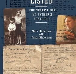 Schindler's Listed: The Search for My Father's Lost Gold by Mark Biederman with Randi Biederman