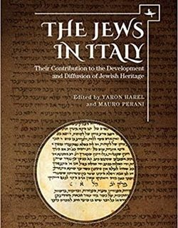 The Jews in Italy: Their Contribution to the Development and Diffusion of Jewish Heritage