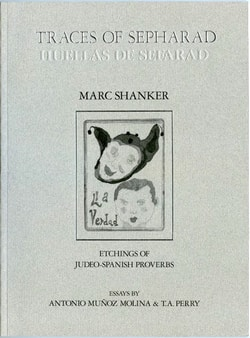 Traces Of Sepharad (Huellas De Sefarad) Etchings Of Judeo Spanish Proverbs by Marc Shanker