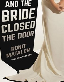 And the Bride Closed the Door by Ronit Matalon