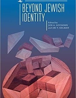 Beyond Jewish Identity edited by Jon A. Levisohn and Ari Y. Kelman
