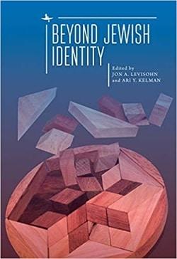 Beyond Jewish Identity edited by Jon A. Levisohn and Ari Y. Kelman