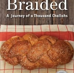 Braid­ed: A Jour­ney of A Thou­sand Challahs by Beth Rica­nati