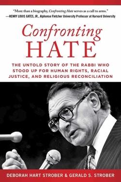 Confronting Hate by Deborah Hart Strober, Gerald S. Strober