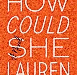 How Could She by Lau­ren Mechling