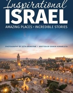 Inspirational Israel: Amazing Places, Incredible Stories by Doron Kornbluth, Seth Aronstam