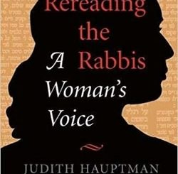 Rereading The Rabbis: A Woman's Voice by Judith Hauptman