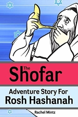 The Shofar - Adventure Story For Rosh Hashanah: Jewish New Year Holiday Story For Children by Rachel Mintz
