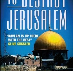 To Destroy Jerusalem by Howard Kaplan
