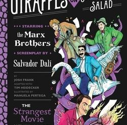Giraffes on Horseback Salad: Dali, The Marx Brothers and the Greatest Movie Never Made by Josh Frank