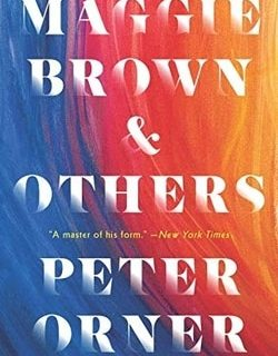 Mag­gie Brown & Others by Peter Orner