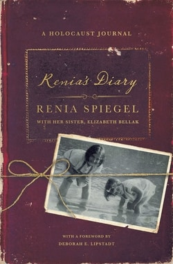 Renia's Diary: A Holocaust Journal by Renia Spiegel