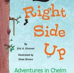 Right Side Up: Adventures in Chelm by Eric A. Kimmel