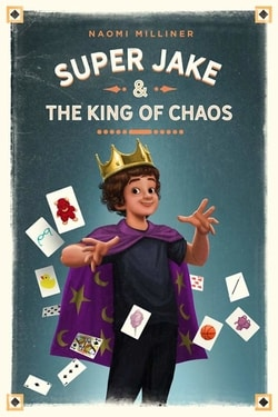Super Jake and the King of Chaos by Nao­mi Milliner