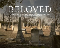 Beloved: A View of One of the South's Oldest Jewish Cemeteries as Photographed by Murray Riss