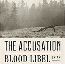 The Accu­sa­tion: Blood Libel in an Amer­i­can Town by Edward Beren­son