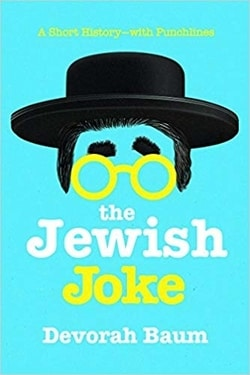 The Jewish Joke: A Short History? with Punchlines by Devorah Baum